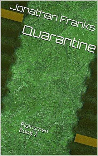 [Quarantine: Plainsmen Book 2] (Zombie Quarantine)