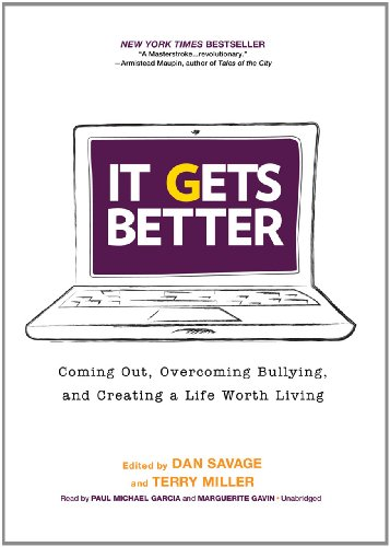 It Gets Better: Coming Out, Overcoming Bullying, and Creating a Life Worth Living (Library Edition) by Blackstone Audio, Inc.