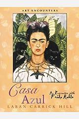 Casa Azul: An Encounter with Frida Kahlo (Art Encounters) Kindle Edition