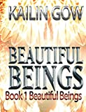 Beautiful Beings: A Reverse Harem Angel Thriller (Beautiful Beings #1) (Beautiful Beings Series)