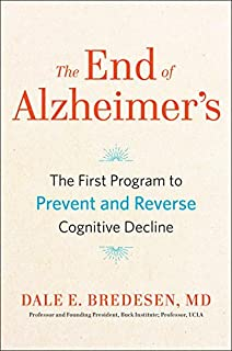 Book Cover: The End of Alzheimer's: The First Program to Prevent and Reverse Cognitive Decline