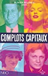 Complots capitaux d'hier et d'aujourd'hui par Delcroix