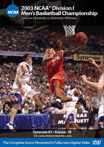 - 2003 NCAA Championship Syracuse vs. Kansas