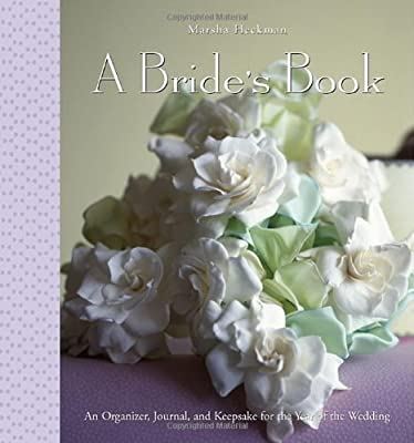 A Bride's Book: An Organizer, Journal, and Keepsake for the Year of the Wedding