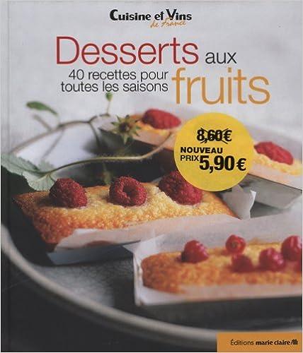En ligne téléchargement gratuit Desserts aux fruits : 40 recettes pour toutes les saisons pdf, epub