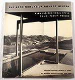 The Architecture of Richard Neutra, Arthur Drexler and Thomas Hines, 0870705067