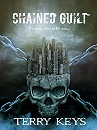 Chained Guilt: A Crime Thriller Serial Killer Mystery by Terry Keys ebook deal