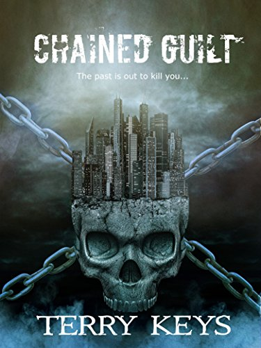 Chained Guilt: A Crime Thriller: David Porter Mystery #1 (Hidden Guilt Book 1 of 3) by [Keys, Terry]