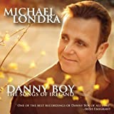 Danny Boy: The Songs Of Ireland by Michael Londra (2013-05-07)
