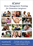 iCare Stress Management Training for Dementia Caregivers