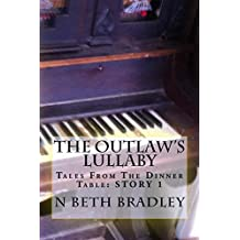 The Outlaw's Lullaby (Tales From The Dinner Table Book 1)