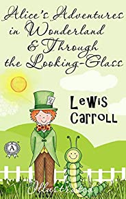 Lewis Carroll - Alice's Adventures in Wonderland & Through the Looking-Glass  (Illustrated) (English