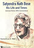 Satyendra Nath Bose - His Life and Times, Kameshwar C. Wali, 9812790705