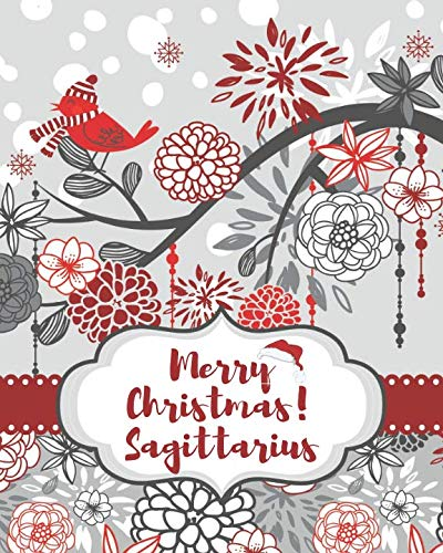 - Merry Christmas! Sagittarius: Zodiac horoscope Christmas Composition Journal to Write In (Personalized Xmas Gifts)