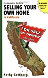 The Complete Guide to Selling Your Own Home in California, Kathy Gottberg, 1933990163