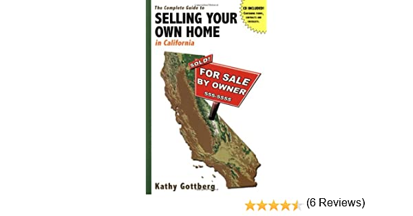 The Complete Guide to Selling Your Own Home in California w/CD ...