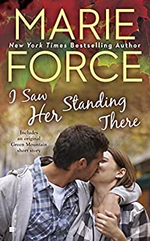 I Saw Her Standing There (A Green Mountain Romance Book 3) by [Force, Marie]