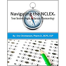 Navigating the NCLEX©: Your Insiders' Guide to Nursing Pharmacology
