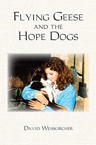 Flying Geese and the Hope Dogs by [Weiskircher, David]