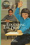 Educating the Deaf : Psychology, Principles and Practices, Moores, Donald F., 0395357810