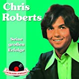 Chris Roberts - Hab ich Dir heute schon gesagt, daß ich Dich liebe?