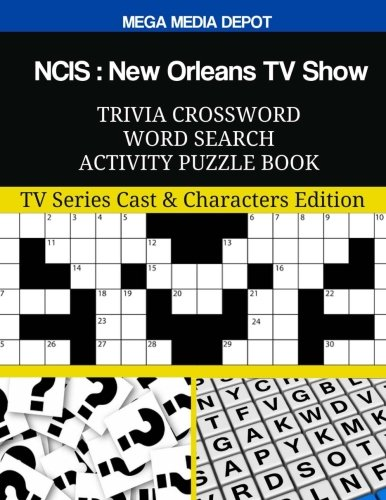 NCIS New Orleans TV Show Trivia Crossword Word Search Activity Puzzle Book: TV Series Cast & Characters Edition