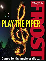 Play the Piper: Dance to his music or die ...