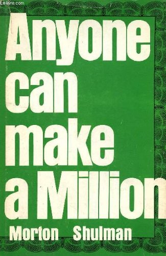 Anyone Can Make A Million by Morton Shulman