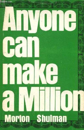 Anyone Can Make A Million by Morton Shulman