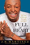 Full of Heart, J. R. Martinez, 1401324746