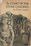 The Court of the Stone Children, Eleanor Cameron, 0525283501