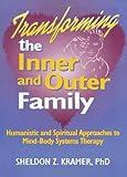 Transforming the Inner and Outer Family, Sheldon Z. Kramer, 1560249471