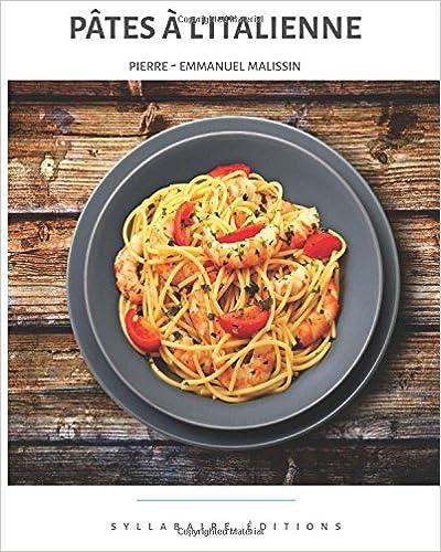 Pâtes à l'Italienne: Volume 3 (Collection Cuisine et Mets)