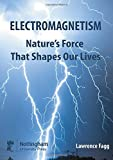 img - for Electromagnetism: Nature's Force That Shapes Our Lives book / textbook / text book