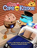 img - for Crusty Cupcake's Cops and Kiddos book / textbook / text book
