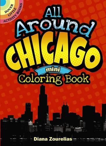 All Around Chicago Mini Coloring Book (Dover Little Activity Books)