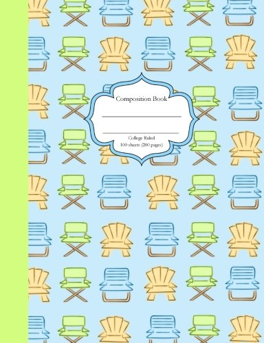 Composition Book College Ruled 100 Sheets (200 Pages): Beach Chairs Blue Composition Notebook 100 Sheets (200 -