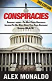 Conspiracies: Conspiracy Theories - The Most Famous Conspiracies Including: The New World Order, False Flags, Government Cover-ups, CIA, & FBI (Secret ... JFK Assasination, Bermuda Triangle Book 1)