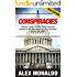 Conspiracies: Conspiracy Theories - The Most Famous Conspiracies Including: The New World Order, False Flags, Government Cover-ups, CIA, & FBI (Secret ... JFK Assasination, Bermuda Triangle)