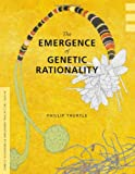The Emergence of Genetic Rationality, Phillip Thurtle, 0295987502