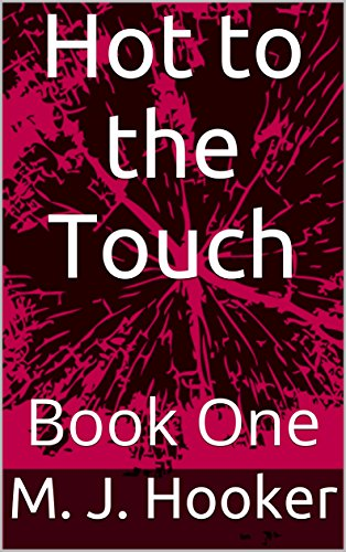 hot-to-the-touch-book-one
