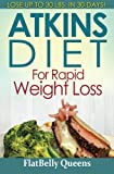 Atkins Diet for Rapid Weight Loss: Lose Up to 30 Pounds in 30 Days