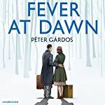 Fever at Dawn | Peter Gardos