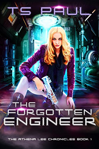 The Forgotten Engineer (The Athena  Lee Chronicles Book 1)