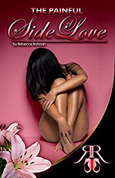 The Painful Side of Love (Love M.D. Book 1) (English Edition) de [Rohman, Rebecca]