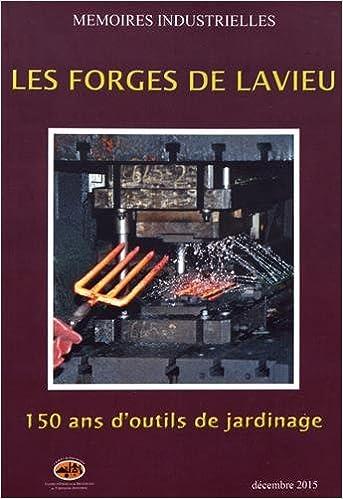 Amazon.fr - Les Forges de Lavieu : 150 ans d\'outils de ...