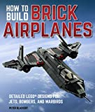united airplane lego - How To Build Brick Airplanes: Detailed LEGO Designs for Jets, Bombers, and Warbirds