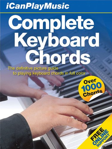 Complete Keyboard Music - I Can Play Music: Complete Keyboard Chords: Easel-Back Book