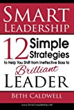 Smart Leadership, Beth Caldwell, 061588850X