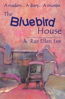 The Bluebird House by [Lee, Rae Ellen]